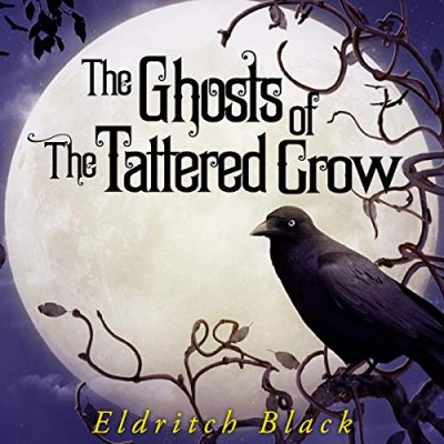 The Ghosts of the Tattered Crow Audiobook